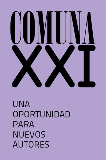 Nace Comuna XXI, una oportunidad para nuevos autores.