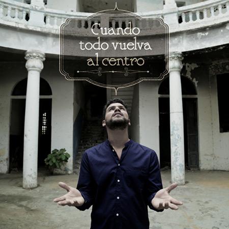 Portada del sencillo «Cuando todo vuelva al centro» de José Alejandro Delgado.