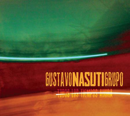 Portada del disco «Todos los tiempos ahora» de Gustavo Nasuti.