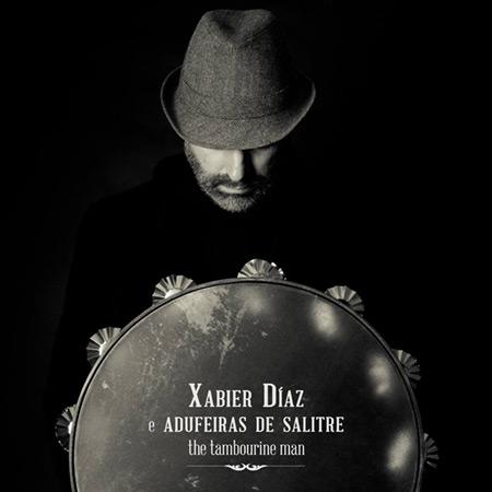 Portada del disco «The tambourine man» de Xabier Díaz y las Adufeiras de Salitre.