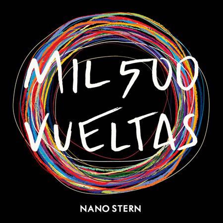 Portada del disco «Mil 500 vueltas» de Nano Stern.