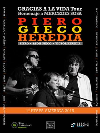 «Gracias a la vida Tour» en homenaje a Mercedes Sosa por León Gieco, Víctor Heredia y Piero.