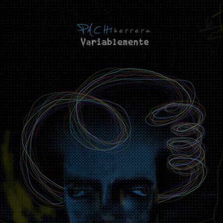 Portada del disco «Variablemente» de Pachi Herrera.