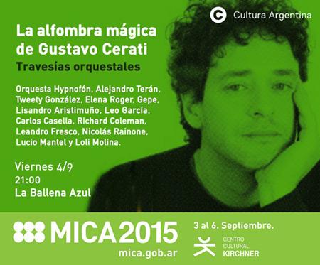 Mercado de Industrias Culturales Argentinas (MICA) 2015 - «La alfombra mágica de Gustavo Cerati-Travesías orquestales».