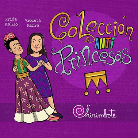 Colección «Antiprincesas»: Violeta Parra y Frida Kahlo.