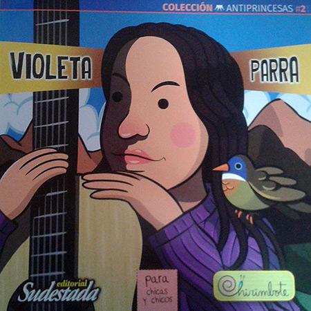 Colección «Antiprincesas»: Violeta Parra.