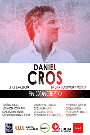 Daniel Cros en Colombia y México