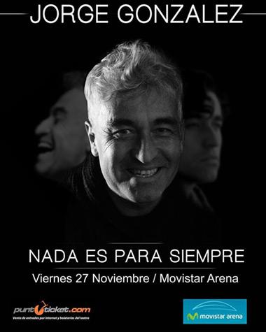 Jorge González, «Nada es para siempre».