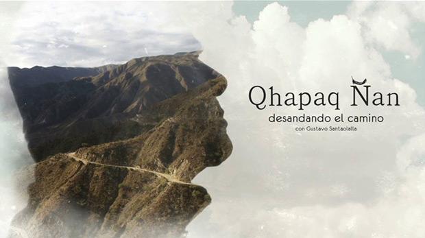 Qhapaq Ñan, desandando el camino
