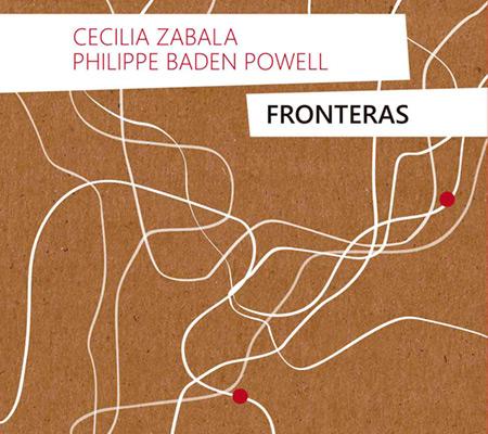 Portada del disco «Fronteras» de Cecilia Zabala y Philippe Baden Powell.