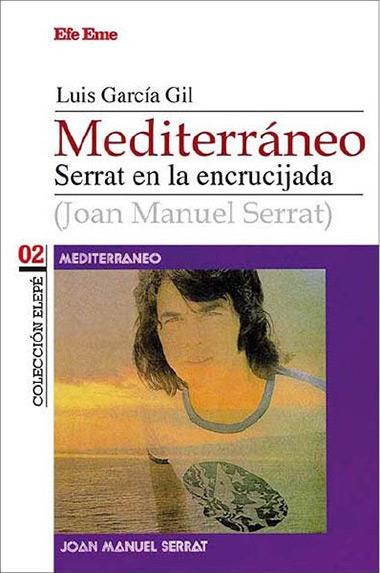 Portada del libro «Mediterráneo. Serrat en la encrucijada» de Luis García Gil.