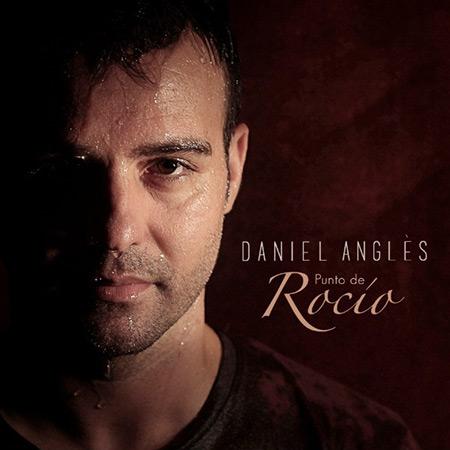 Portada del disco «Punto de Rocío» de Daniel Anglès.