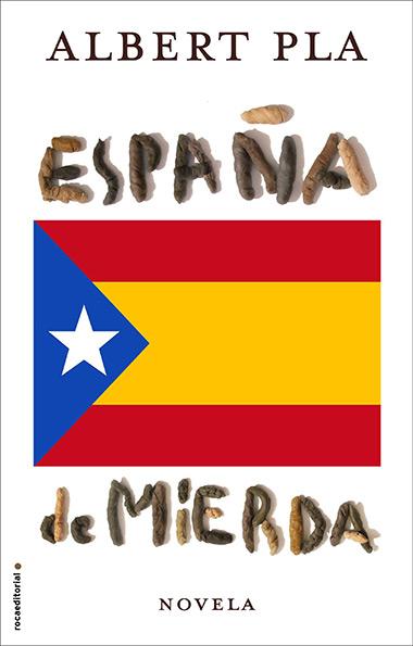 Portada del libro «España de mierda» de Albert Pla.