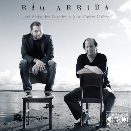 Portada del disco «Río Arriba» de José Alejandro Paredes y Juan Carlos Núñez.