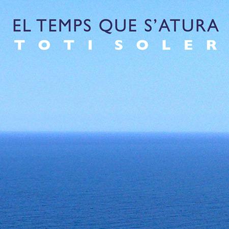 Portada del disco «El temps que s'atura» de Toti Soler.