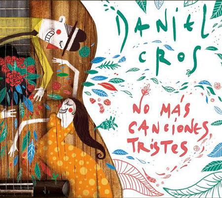 Portada del disco «No más canciones tristes» de Daniel Cros.