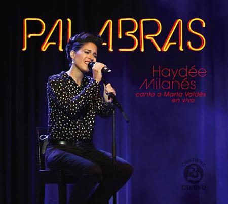 Portada del DVD «Palabras. Haydée Milanés canta a Marta Valdés en vivo» de Haydée Milanés.