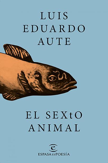 Portada del libro «El sexto animal» de Luis Eduardo Aute.