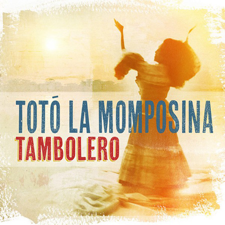 Portada del disco «Tambolero» de Totó la Momposina.