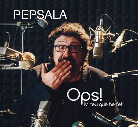 Portada del disco «Ops! Mireu què he fet» de Pep Sala.