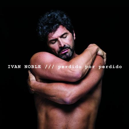 Portada del disco «Perdido por perdido» de Iván Noble.