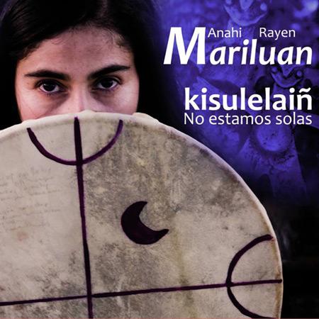 Portada del disco «Kisulelaiñ» de Anahí Rayen Mariluán.
