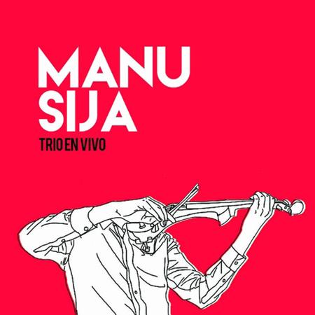 Portada del disco «Trío en vivo» de Manu Sija.