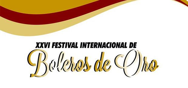 XXVI Festival Internacional Boleros de Oro 2016.