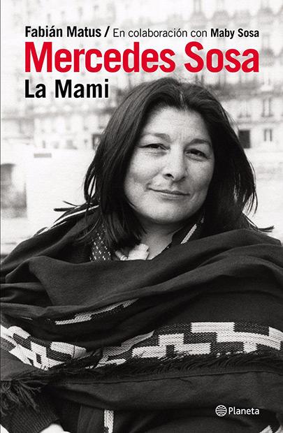 Portada del libro «Mercedes Sosa. La Mami» de Fabián Matus y Maby Sosa.