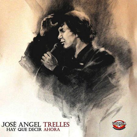 Portada del disco «Hay que decir ahora» de José Ángel Trelles.