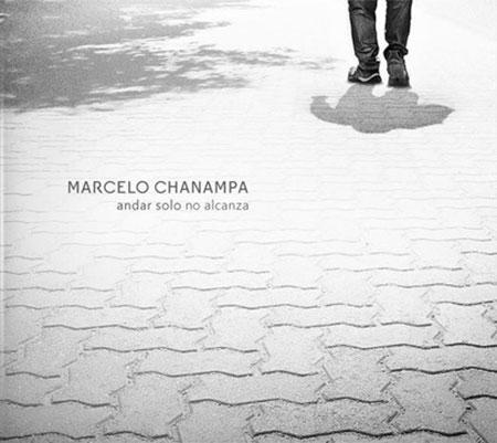Portada del disco «Andar solo no alcanza» de Marcelo Chanampa.