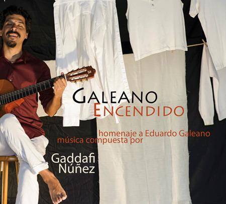 Portada del disco «Galeano Encendido» de Gaddafi Núñez.