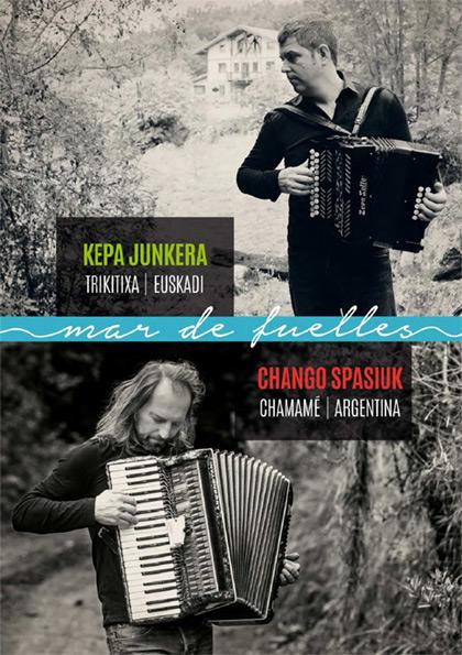 Kepa Junkera y Chango Spasiuk juntan talentos en «Mar de fuelles».