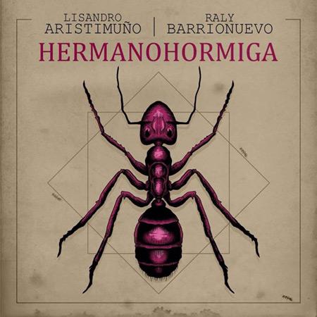 Lisandro Aristimuño y Rally Barrionuevo, juntos en «HermanoHormiga».