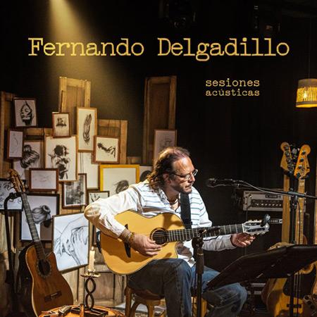Portada del disco «Sesiones acústicas» de Fernando Delgadillo.