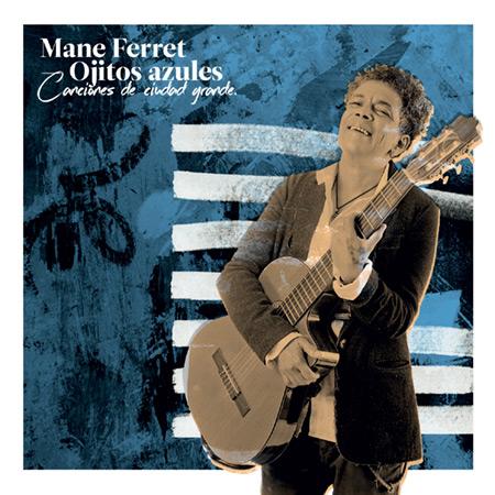 Portada del disco «Ojitos azules. Canciones de Ciudad grande» de Mane Ferret.
