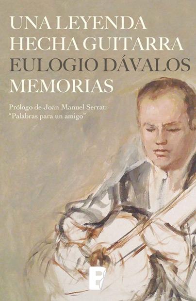 Portada del libro «Una leyenda hecha guitarra» de Eulogio Dávalos.