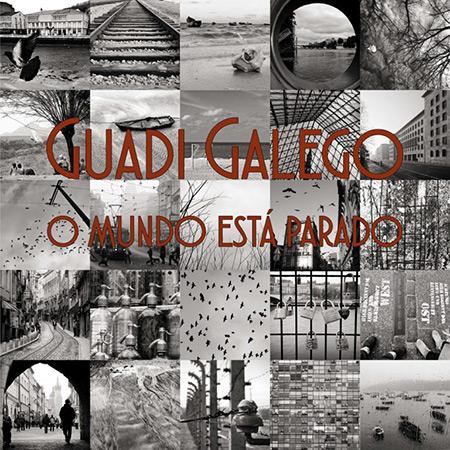 Portada del disco «O mundo está parado» de Guadi Galego.