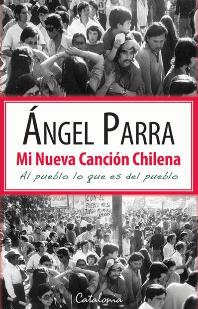 Portada del libro «Mi nueva Canción Chilena. Al pueblo lo que es del pueblo» de Ángel Parra.