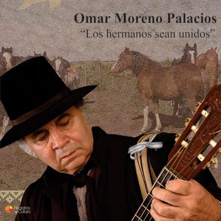 Portada del disco «Los hermanos sean unidos» de Omar Moreno Palacios.