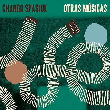 Portada del disco «Otras músicas» de Chango Spasiuk.