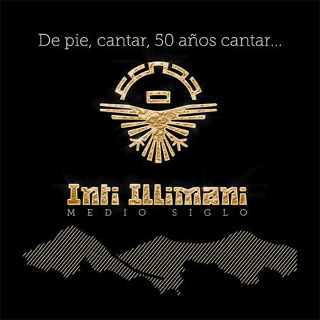 Inti-Illimani. Medio siglo.