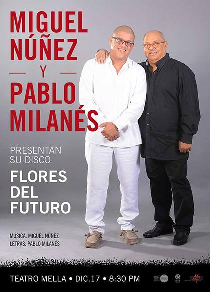 Miguel Núñez y Pablo Milanés presentan «Flores del futuro».