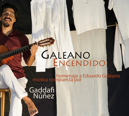 Galeano encendido [Gaddafi Núñez]