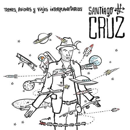 Portada del disco «Trenes, aviones y viajes interplanetarios» de Santiago Cruz.