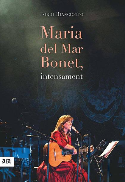 Portada del libro «Maria del Mar Bonet, intensament» de Jordi Bianciotto.