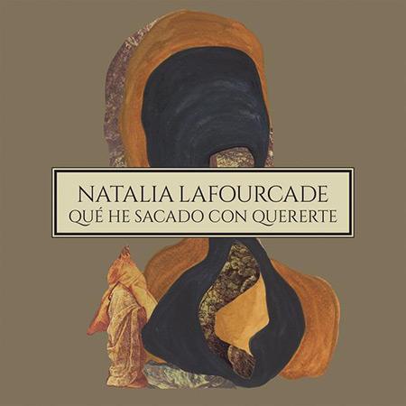 Portada del sencillo «Qué he sacado con quererte» de Natalia Lafourcade.