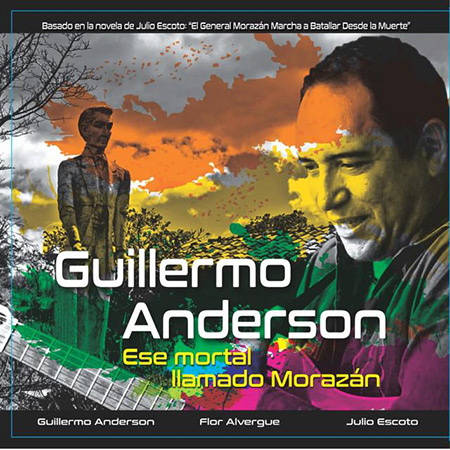 Portada del disco «Ese mortal llamado Morazán» de Guillermo Anderson.