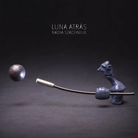 Portada del disco «Luna atrás» de Nadia Szachniuk.