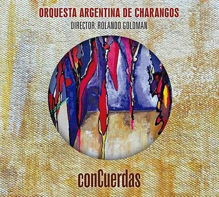 Portada del disco «conCuerdas» de La Orquesta Argentina de Charangos.